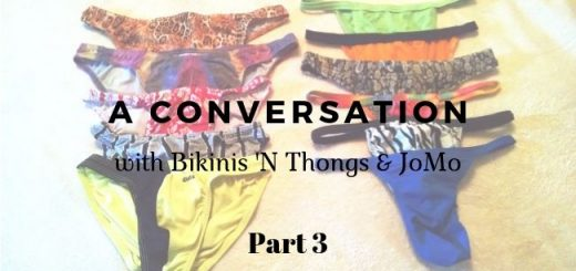 a conversation with Bikinis N Thongs and JoMo Part 3